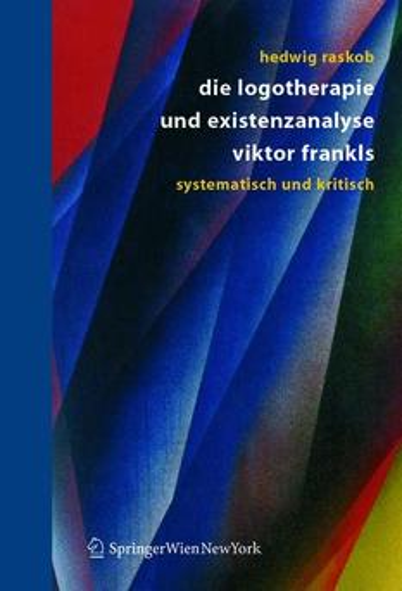 Die Logotherapie und Existenzanalyse Viktor Frankls