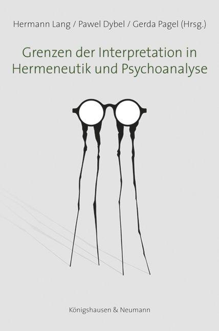 Grenzen der Interpretation in Hermeneutik und Psychoanalyse