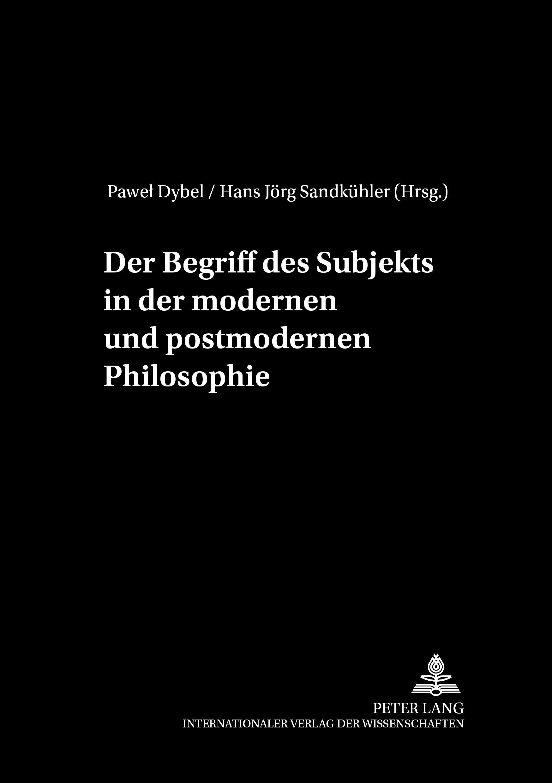 Der Begriff des Subjekts in der modernen und postmodernen Philosophie