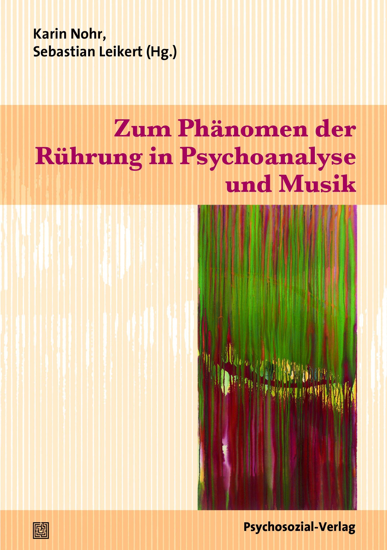 Zum Phänomen der Rührung in Psychoanalyse und Musik