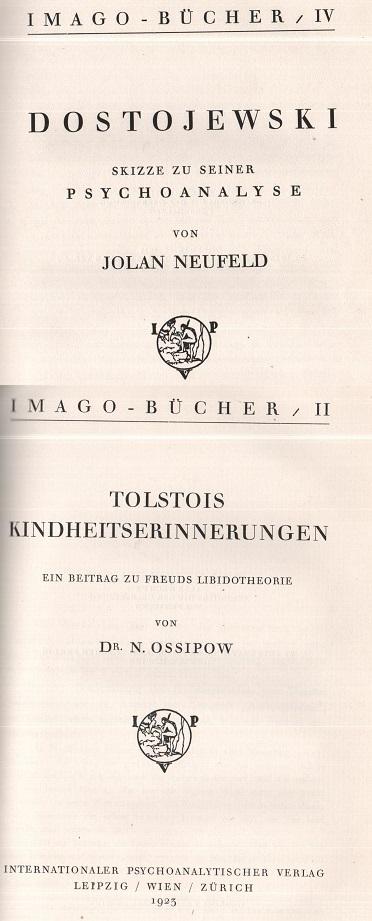 Dostojewski.  Skizze zu seiner Psychoanalyse (Neufeld) - Tolstois Kindheitserinnerungen (Ossipow)