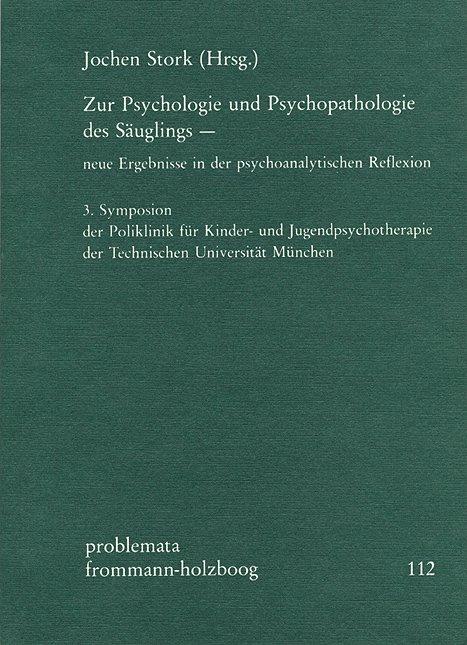 Zur Psychologie und Psychopathologie des Säuglings –