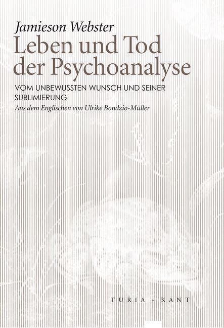 Leben und Tod der Psychoanalyse