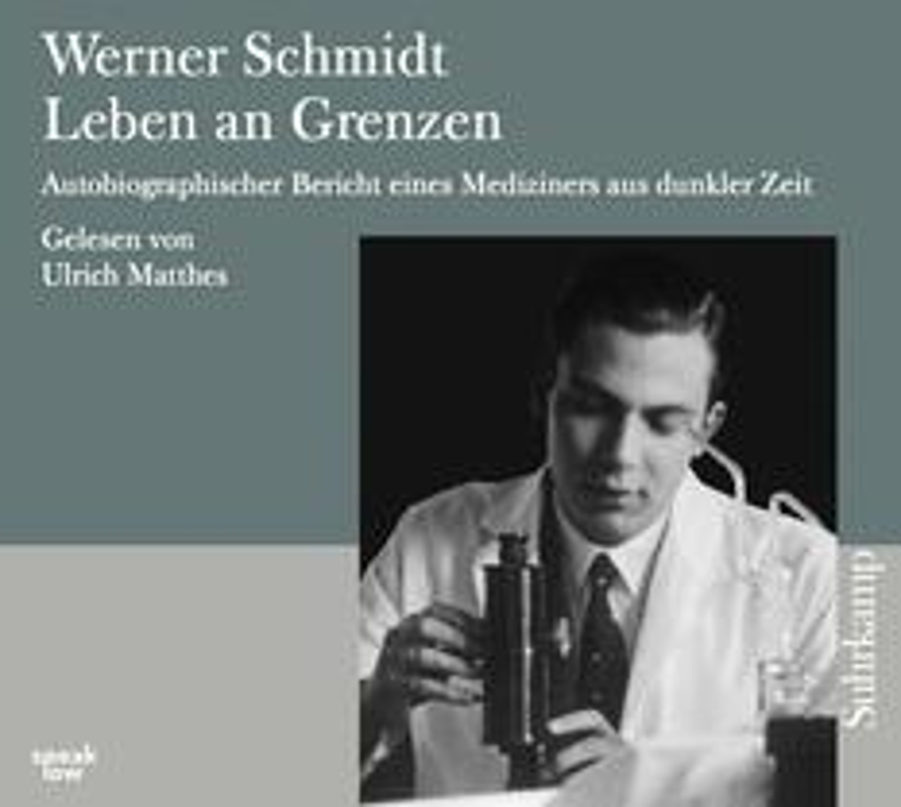 Werner Schmidt: Leben an Grenzen