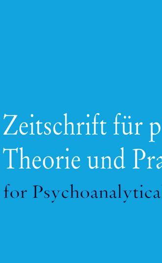 Zeitschrift für psychoanalytische Theorie und Praxis