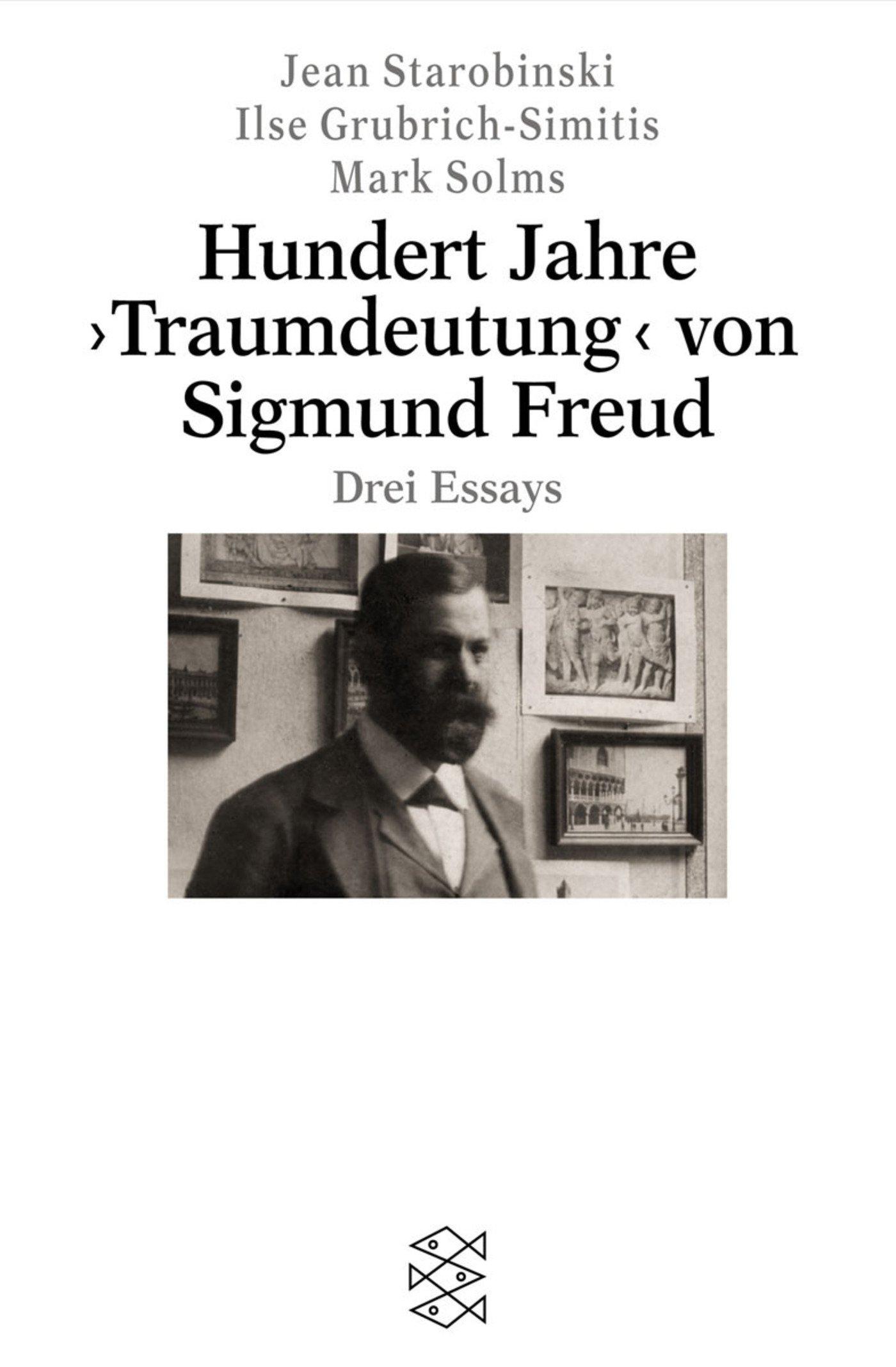 Hundert Jahre ›Traumdeutung‹ von Sigmund Freud