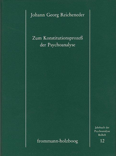 Zum Konstitutionsprozess der Psychoanalyse