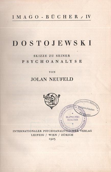 Dostojewski. Skizze zu seiner Psychoanalyse