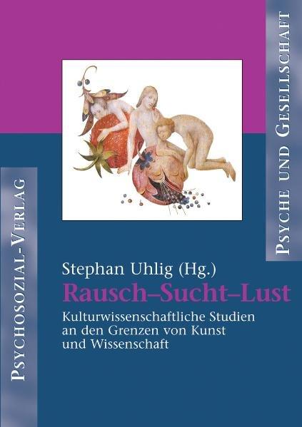 Rausch – Sucht – Lust