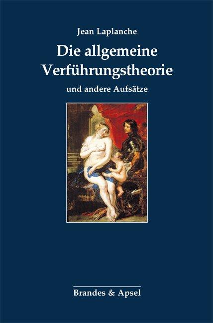 Die allgemeine Verführungstheorie und andere Aufsätze