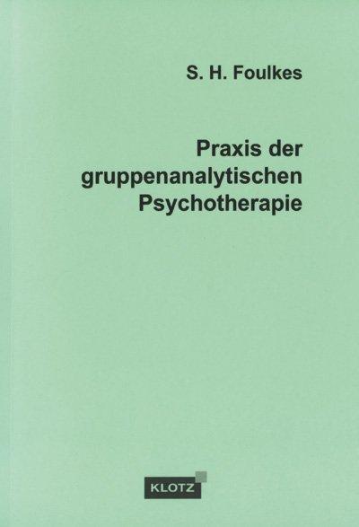 Praxis der gruppenanalytischen Psychotherapie