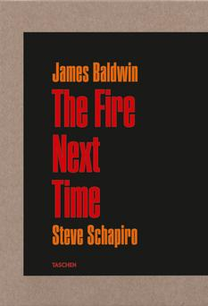 James Baldwin. The Fire Next Time. Photographs by Steve Schapiro