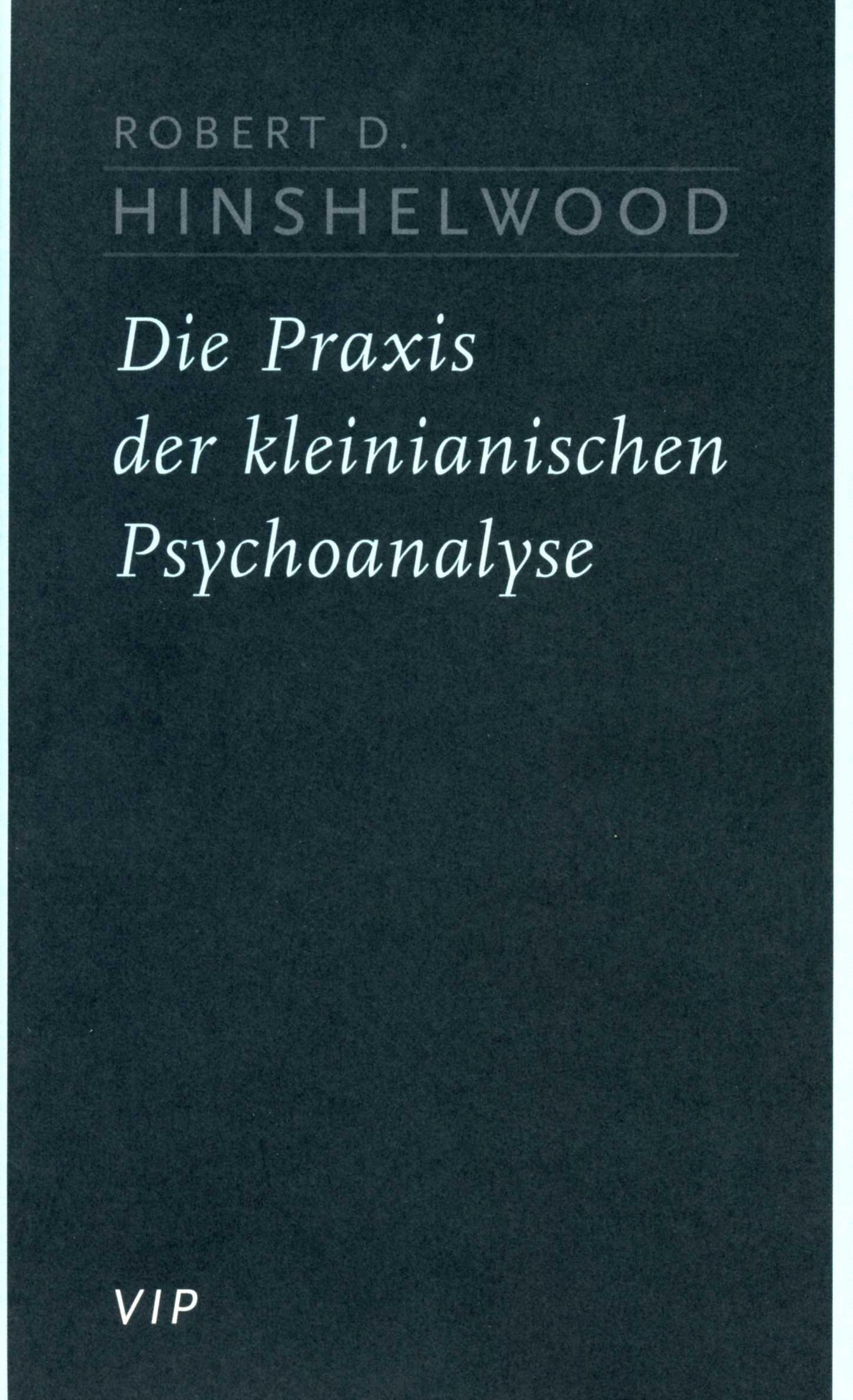 Die Praxis der kleinianischen Psychoanalyse