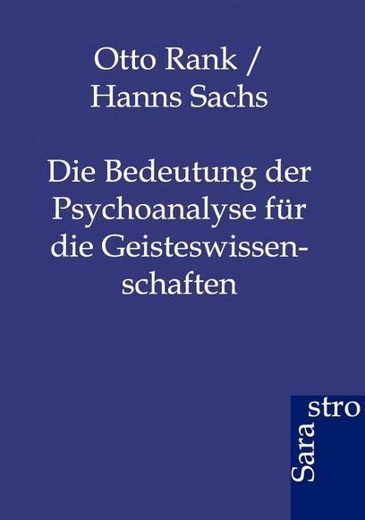 Die Bedeutung der Psychoanalyse für die Geisteswissenschaften