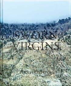 Pepa Hristova – Sworn Virgins