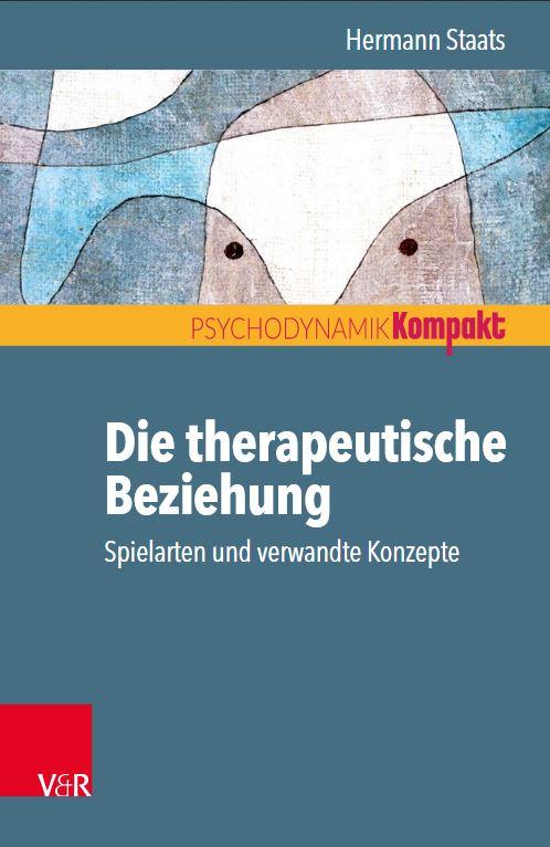 Die therapeutische Beziehung – Spielarten und verwandte Konzepte