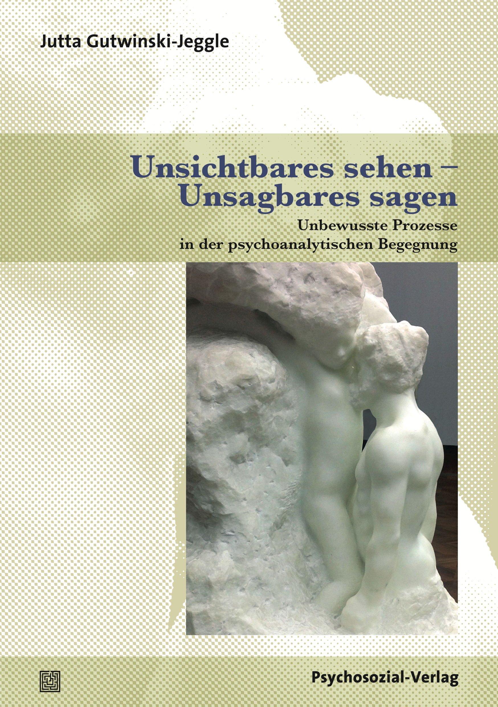Unsichtbares sehen – Unsagbares sagen