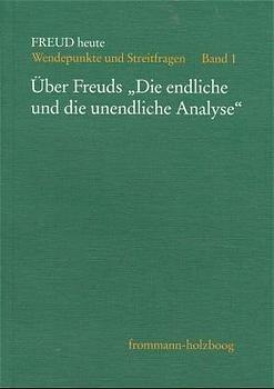 Freud heute. Wendepunkte und Streitfragen