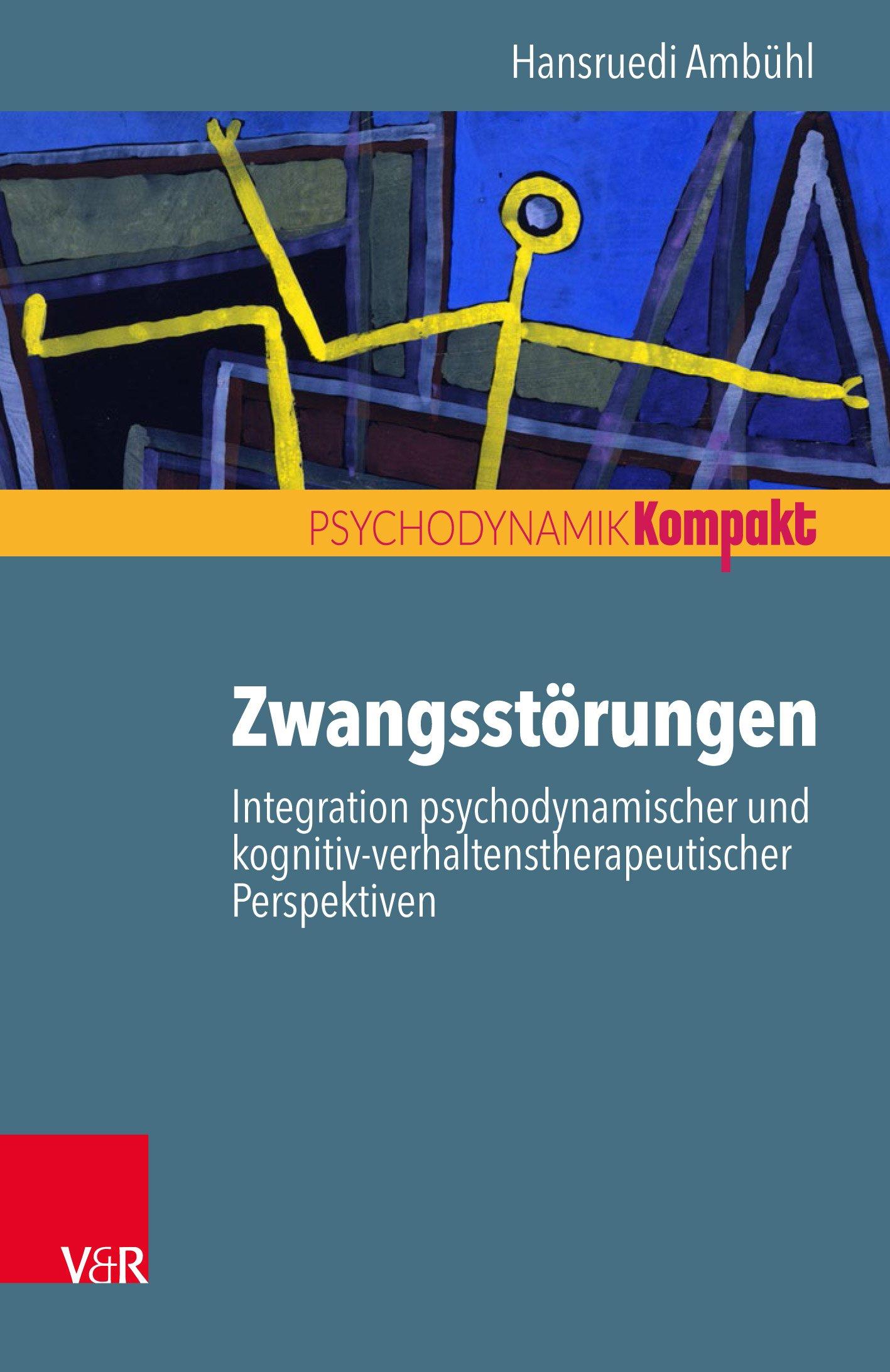Zwangsstörungen – Integration psychodynamischer und kognitiv-verhaltenstherapeutischer Perspektiven