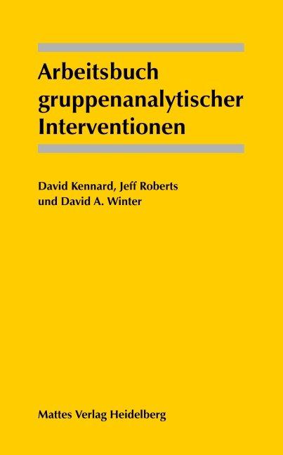 Arbeitsbuch gruppenanalytischer Interventionen