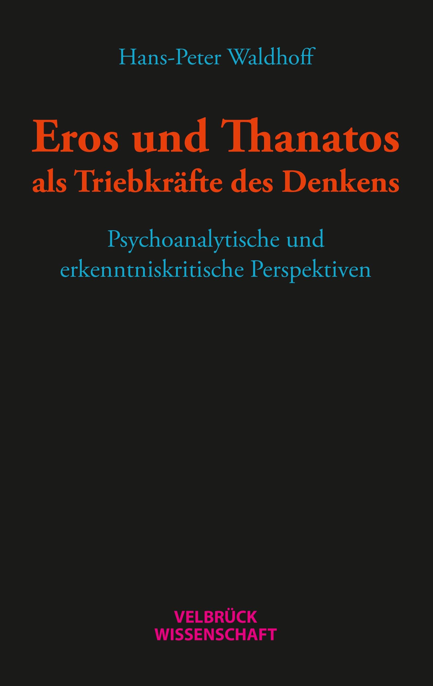 Eros und Thanatos als Triebkräfte des Denkens