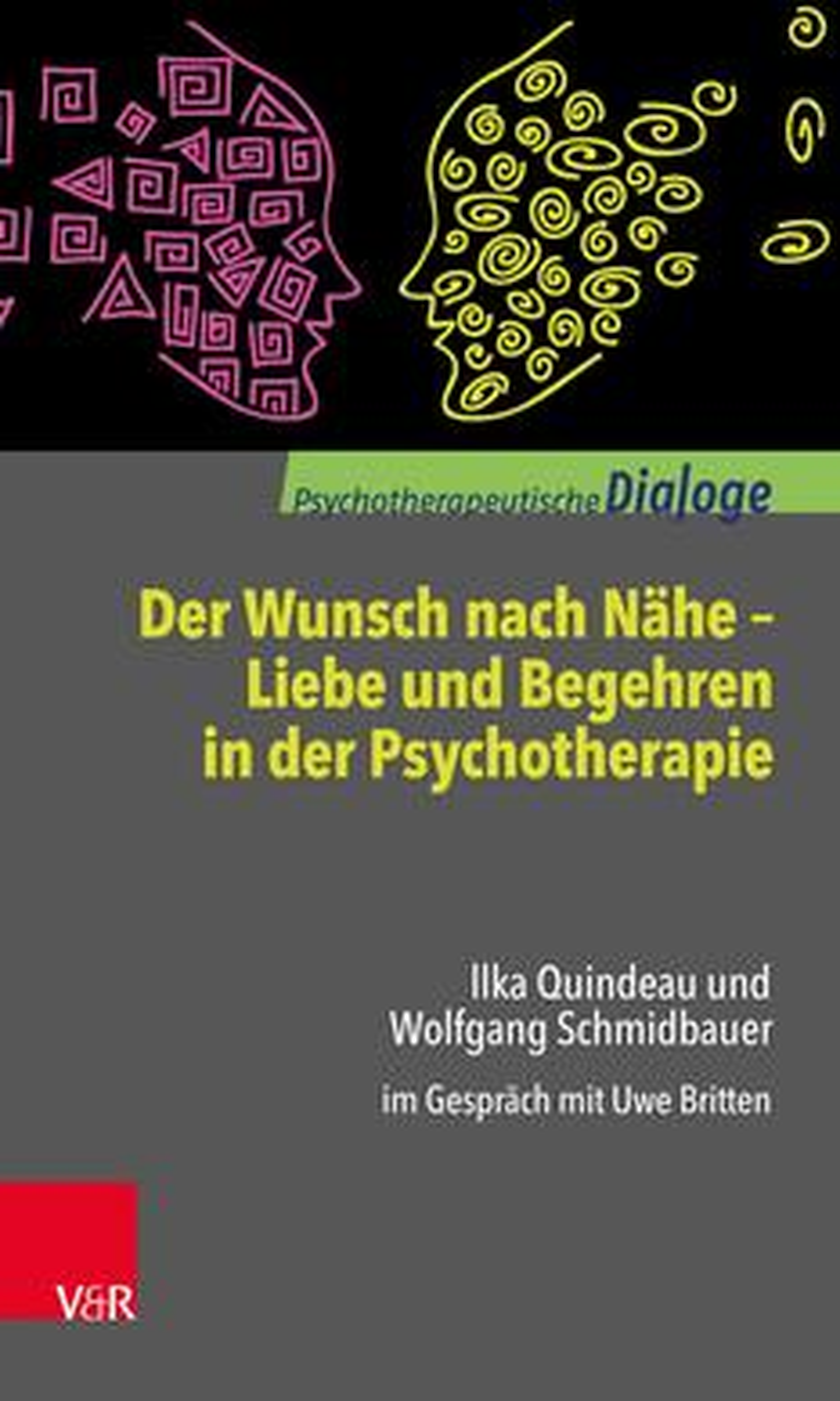 Der Wunsch nach Nähe – Liebe und Begehren in der Psychotherapie