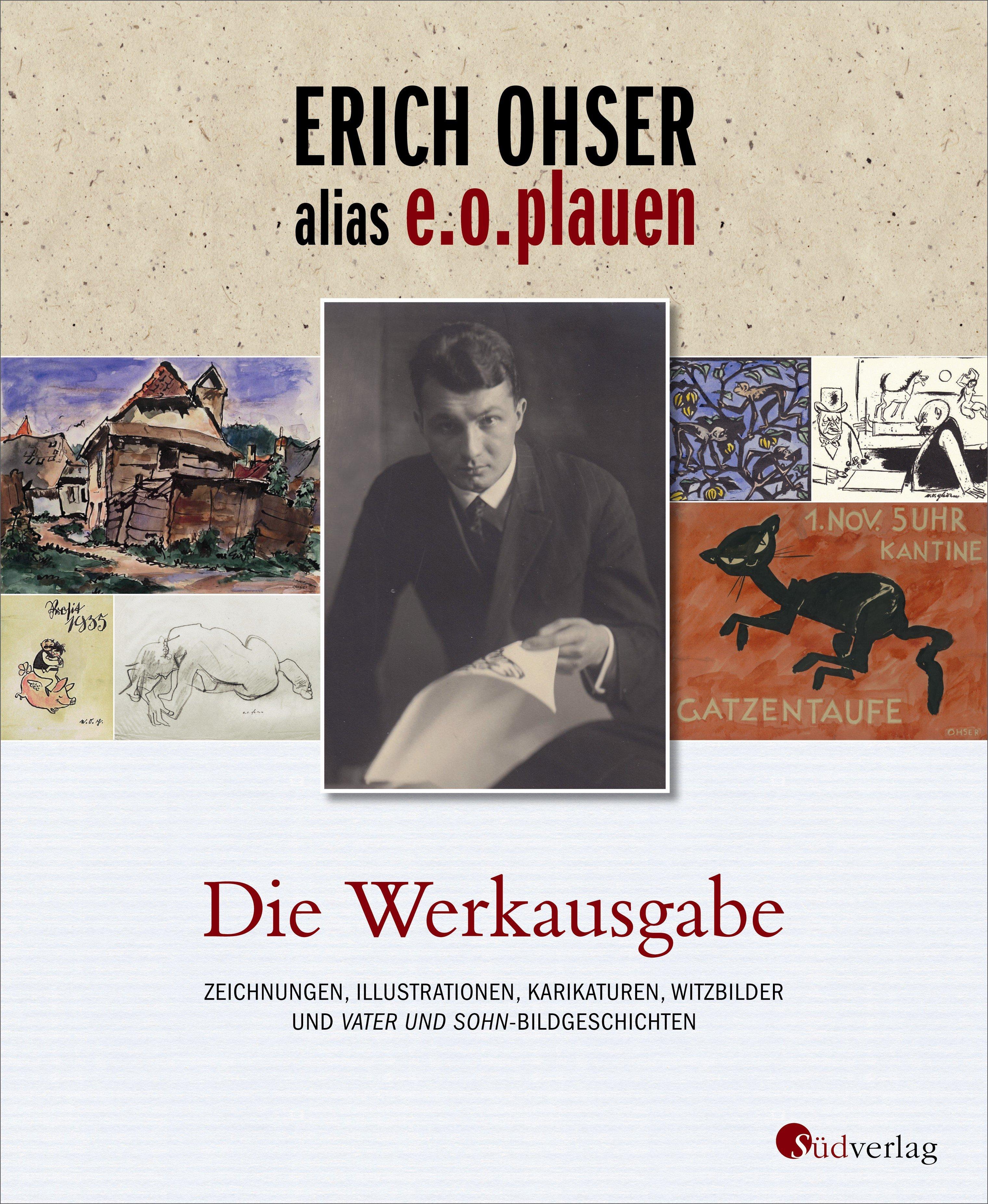 Erich Ohser alias e.o.plauen - Die Werkausgabe