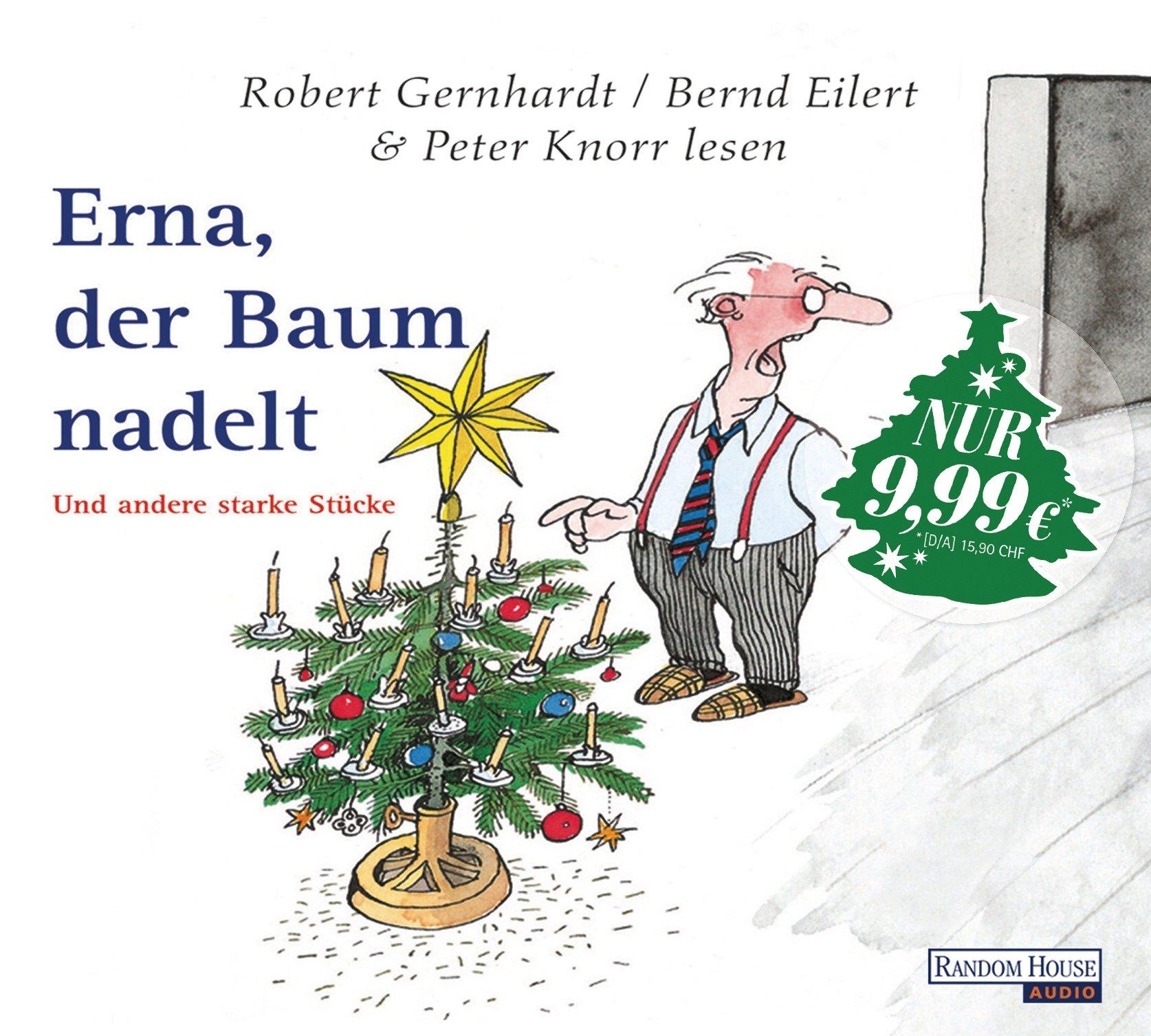 ›Erna, der Baum nadelt‹