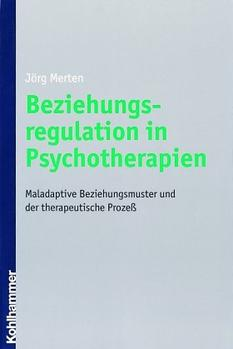 Beziehungsregulation in Psychotherapien