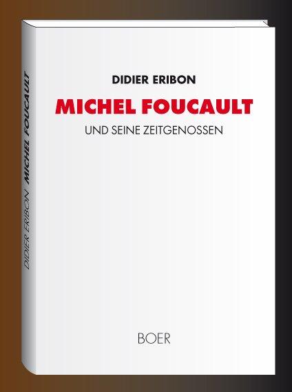 Foucault und seine Zeitgenossen