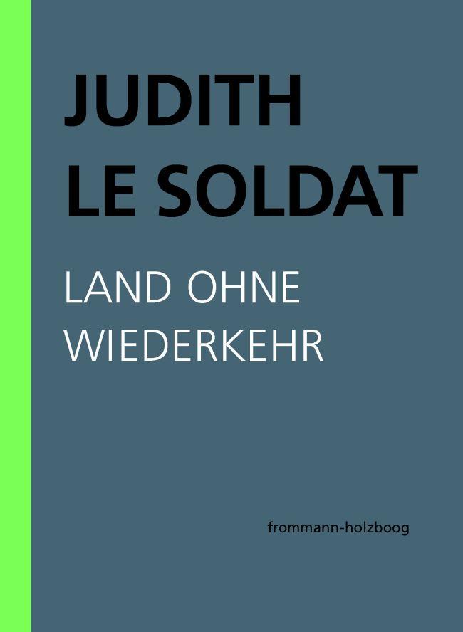 Judith Le Soldat: Werkausgabe - Vorlesungen zu einer neuen psychoanalytischen Theorie der Homosexualität