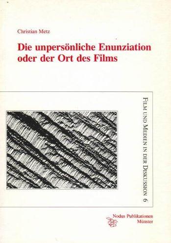 Die unpersönliche Enunziation oder der Ort des Films