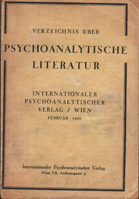 Verzeichnis über Psychoanalytische Literatur. (innentitel: Verzeichnis der im Internationalen Psychoanalytischen verlag in Wien bis Herbst 1925 erschienenen Buecher und Zeitschriften)