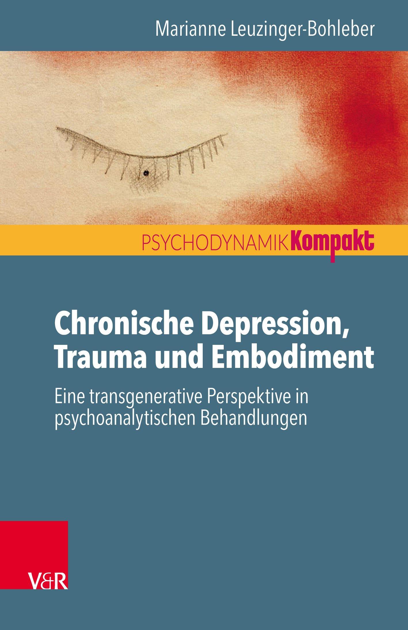 Chronische Depression, Trauma und Embodiment. Eine transgenerative Perspektive in psychoanalytischen Behandlungen