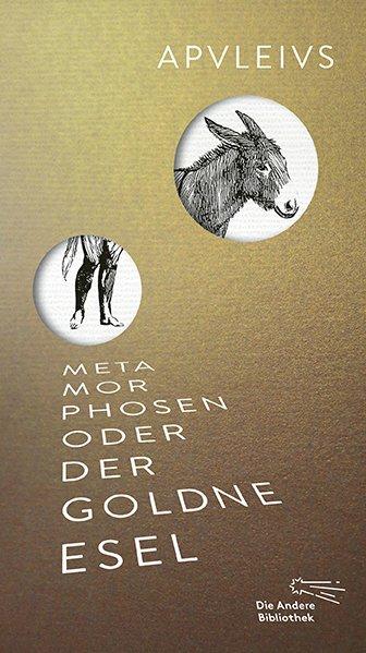 Metamorphosen oder Der goldne Esel