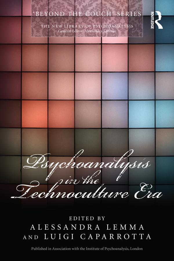 Psychoanalysis in the Technoculture Era