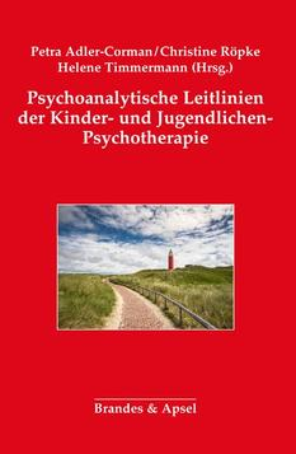 Psychoanalytische Leitlinien der Kinder- und Jugendlichen-Psychotherapie