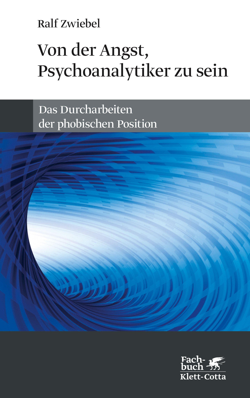 Von der Angst, Psychoanalytiker zu sein