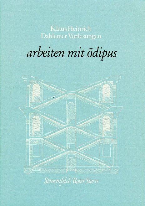 Dahlemer Vorlesungen und Studien / Arbeiten mit Ödipus