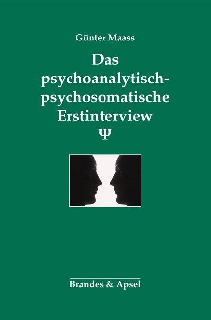 Das psychoanalytisch-psychosomatische Erstinterview