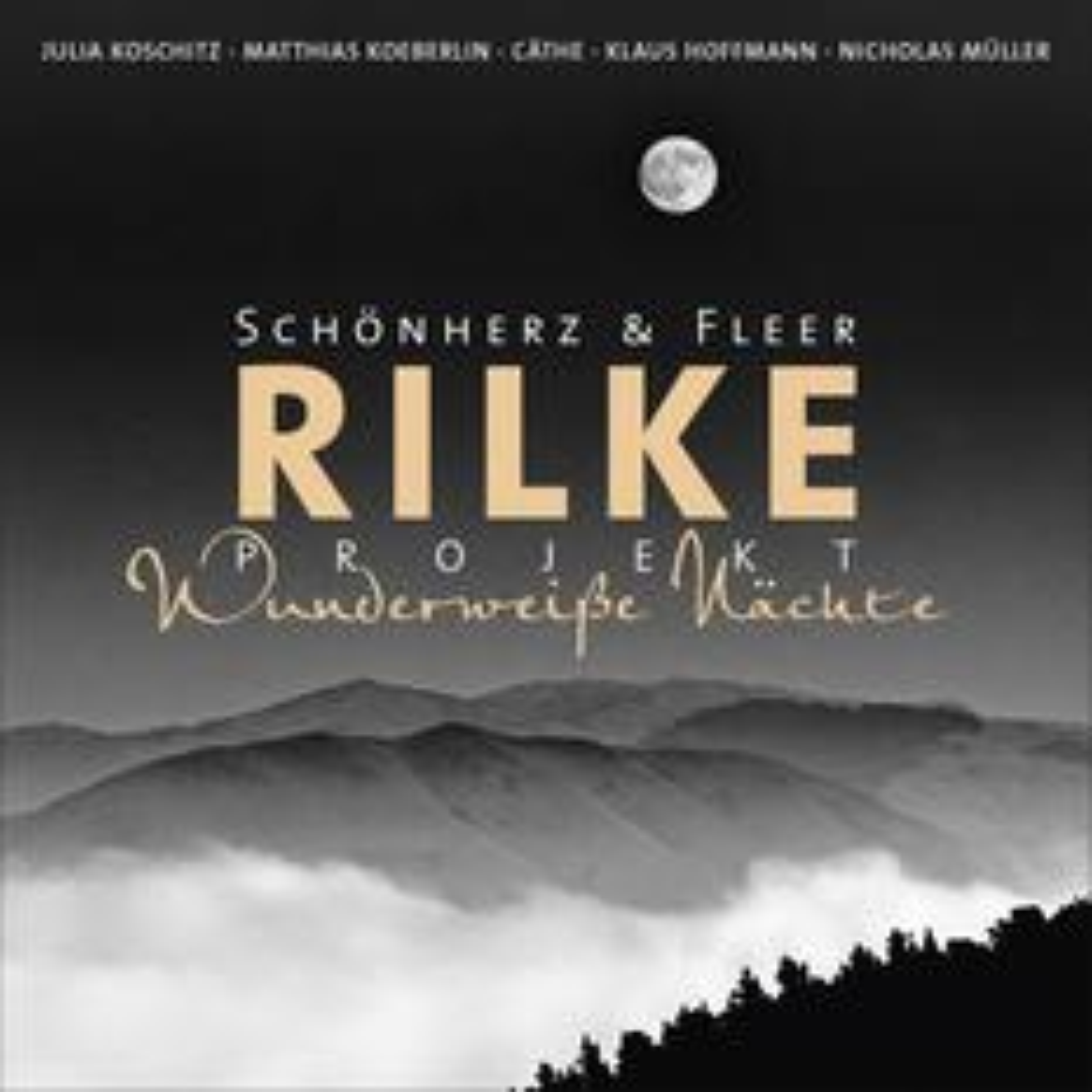 Rilke Projekt - Wunderweiße Nächte (1 Audio-CD)