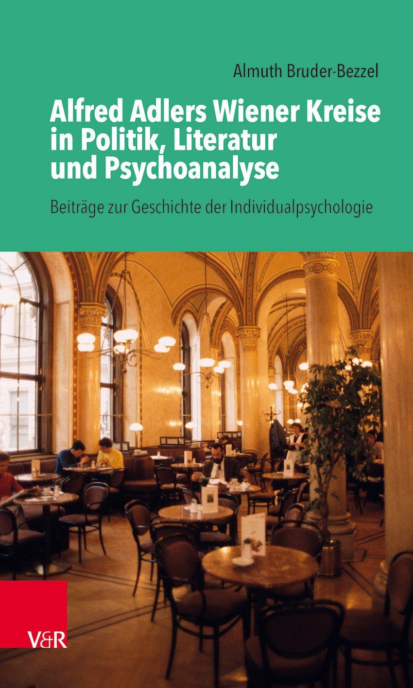 Alfred Adlers Wiener Kreise in Politik, Literatur und Psychoanalyse