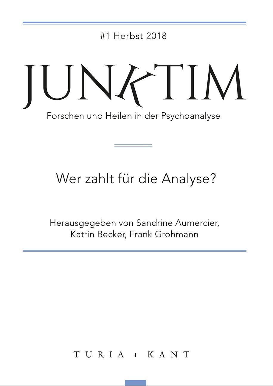 Junktim. Forschen und Heilen in der Psychoanalyse