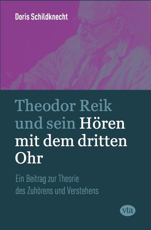Theodor Reik und sein Hören mit dem dritten Ohr