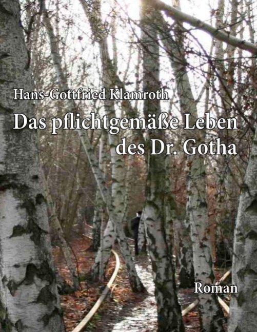 Das pflichtgemäße Leben des Dr. Gotha