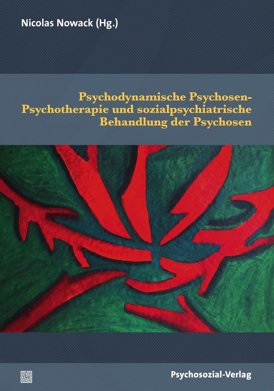 PsychodynamischePsychosen-Psychotherapieund sozialpsychiatrische Behandlung der Psychosen