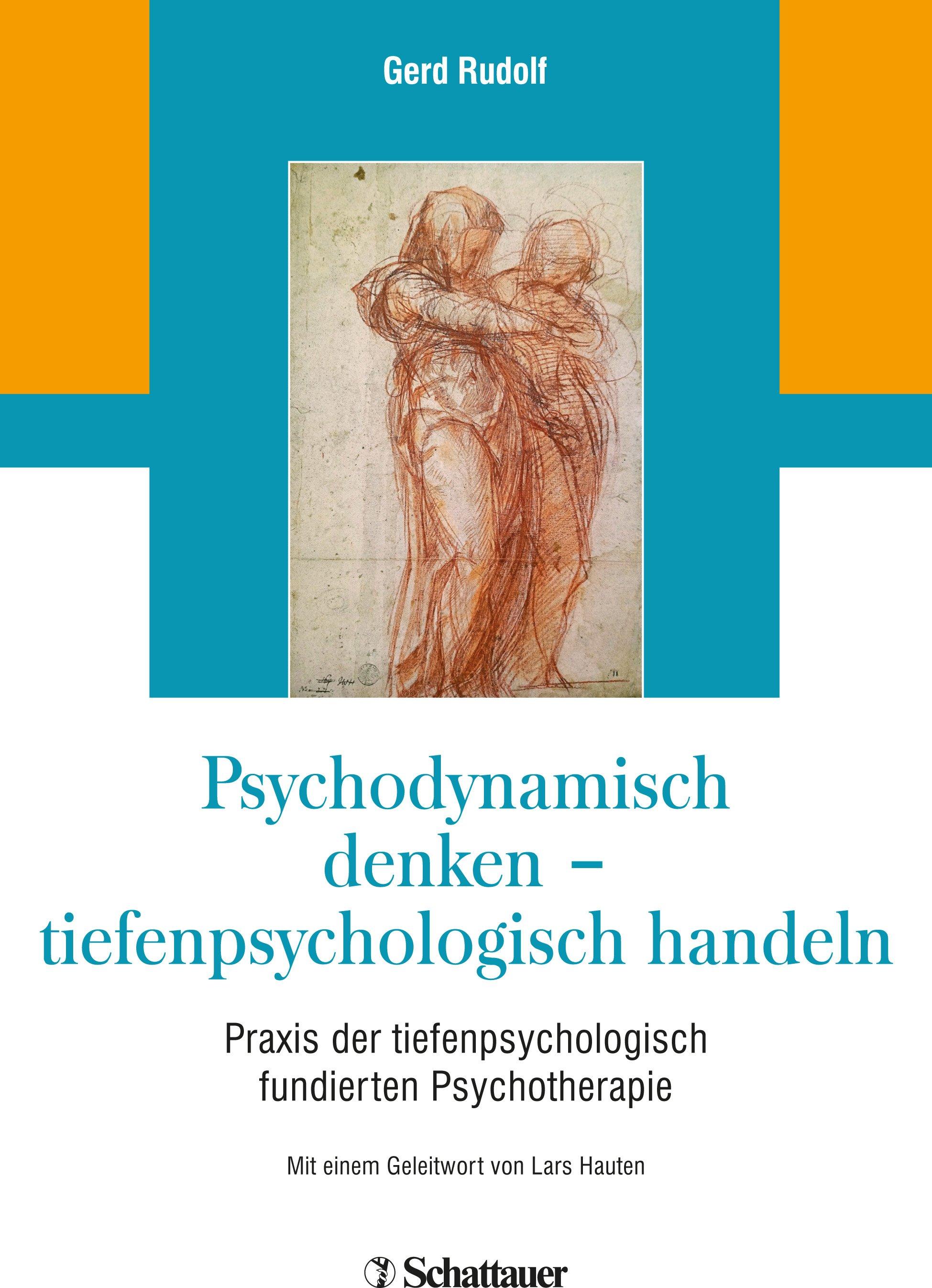 Psychodynamisch denken - tiefenpsychologisch handeln