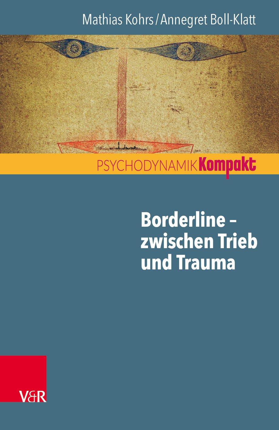 Borderline – zwischen Trieb und Trauma