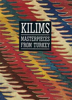 Kilims: Masterpieces from Turkey