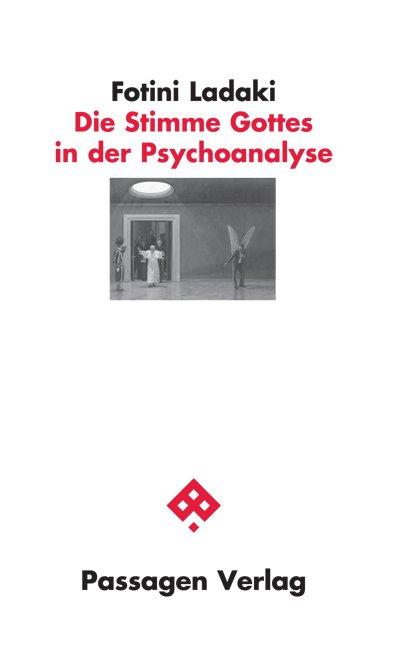 Die Stimme Gottes in der Psychoanalyse oder Das Wunder der Seele